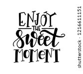 enjoy the sweet moment hand... | Shutterstock .eps vector #1216611151