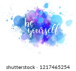 be yourself hand lettering... | Shutterstock . vector #1217465254