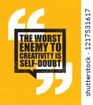 the worst enemy to creativity... | Shutterstock .eps vector #1217531617