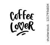 coffee lover hand drawn... | Shutterstock .eps vector #1217956834