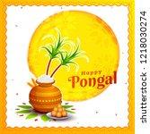 happy pongal harvest festival... | Shutterstock .eps vector #1218030274