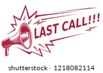 last call   sign with megaphone   Shutterstock .eps vector #1218082114