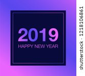 2019 happy new year greeting... | Shutterstock . vector #1218106861
