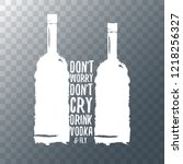 don't worry don't cry drink... | Shutterstock .eps vector #1218256327