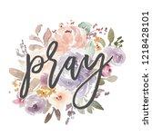 pray religious christian wall... | Shutterstock . vector #1218428101