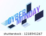 cyber monday 3d isometric... | Shutterstock .eps vector #1218541267