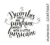 december girls are sunshine... | Shutterstock .eps vector #1218576067
