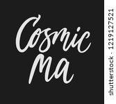cosmic ma. hand drawn lettering ... | Shutterstock .eps vector #1219127521