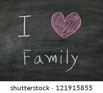 i love family on blackboard | Shutterstock . vector #121915855