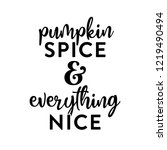 pumpkin spice and everything... | Shutterstock .eps vector #1219490494