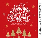 merry christmas  happy new year ... | Shutterstock .eps vector #1219941721