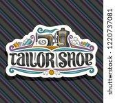 vector logo for tailor shop ... | Shutterstock .eps vector #1220737081