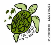 save the sea   sea turtles need ... | Shutterstock .eps vector #1221140281
