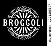 broccoli premium quality emblem ... | Shutterstock .eps vector #1221285577