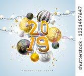 2019 happy new year... | Shutterstock .eps vector #1221497647