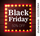 black friday  illuminated frame ...   Shutterstock .eps vector #1221513064