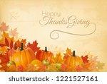 happy thanksgiving background...   Shutterstock .eps vector #1221527161