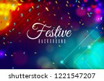 colorful abstract bokeh party... | Shutterstock .eps vector #1221547207