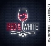 wine glass neon banner. red and ... | Shutterstock .eps vector #1221558241