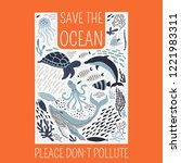 save the ocean please dont't... | Shutterstock .eps vector #1221983311