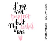 i'm not perfect but my lashes... | Shutterstock .eps vector #1222949821