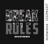 break rules   slogan typography ... | Shutterstock .eps vector #1222961317