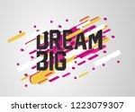 dream big  beautiful greeting... | Shutterstock .eps vector #1223079307