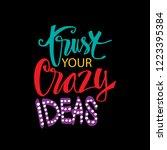 trust your crazy ideas...   Shutterstock .eps vector #1223395384
