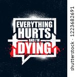 everything hurts and i'm dying. ... | Shutterstock .eps vector #1223682691