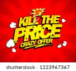 crazy offer  kill the price... | Shutterstock . vector #1223967367