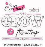 do not grow up. its a trap.... | Shutterstock . vector #1226123674