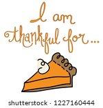 i am thankful for pumpkin pie | Shutterstock . vector #1227160444