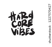 hardcore vibes. funny quote.... | Shutterstock .eps vector #1227570427