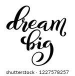 dream big hand written... | Shutterstock .eps vector #1227578257