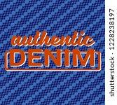 authentic denim typography on... | Shutterstock .eps vector #1228238197