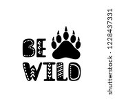 be wild. inspirational... | Shutterstock .eps vector #1228437331