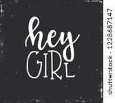 hey girl hand drawn typography... | Shutterstock .eps vector #1228687147