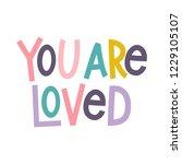 you are loved   modern brush... | Shutterstock .eps vector #1229105107