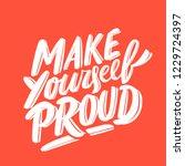 make yourself proud.... | Shutterstock .eps vector #1229724397