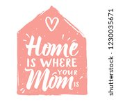 home is where your mom is....   Shutterstock .eps vector #1230035671