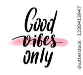 good vibes only   vector hand... | Shutterstock .eps vector #1230413947