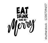 eat drink and be merry   xmas... | Shutterstock .eps vector #1230739657