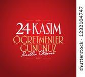 november 24th turkish teachers... | Shutterstock .eps vector #1232104747