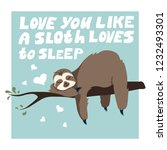 cute greeting card with sloth... | Shutterstock .eps vector #1232493301