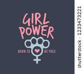 girl power feminist slogan... | Shutterstock .eps vector #1233473221