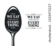 first we eat typography kitchen ... | Shutterstock .eps vector #1233473227