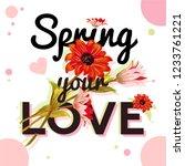spring sound  a romantic slogan ... | Shutterstock .eps vector #1233761221