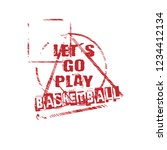 let's go play basketball slogan ... | Shutterstock .eps vector #1234412134