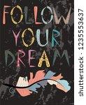 inscription follow your dream....   Shutterstock .eps vector #1235553637