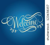 welcome hand lettering ... | Shutterstock .eps vector #123658357